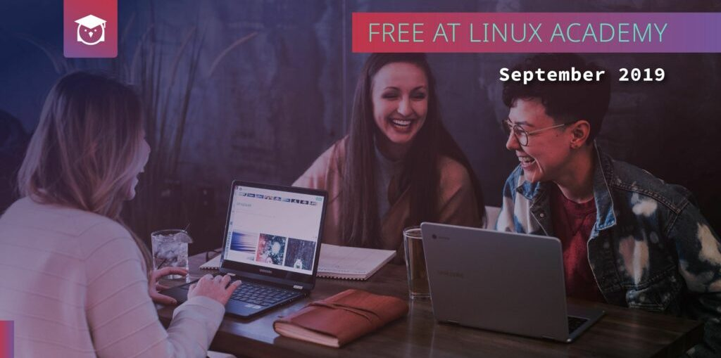 Free Courses at Linux Academy — September 2019