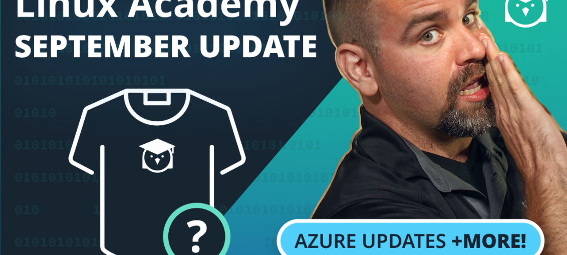 Linux Academy Monthly Update – September