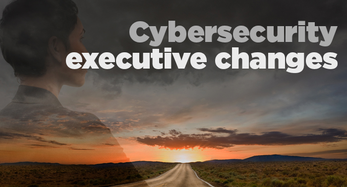 Cybersecurity executive changes