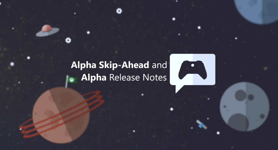 Xbox Insider Release Notes – Alpha Skip-Ahead and Alpha Ring (2004.200307-0000)