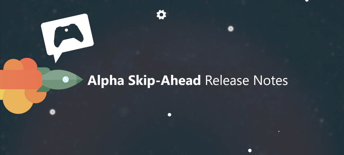 Xbox Insider Release Notes – Alpha Skip-Ahead (2008.200625-0000)