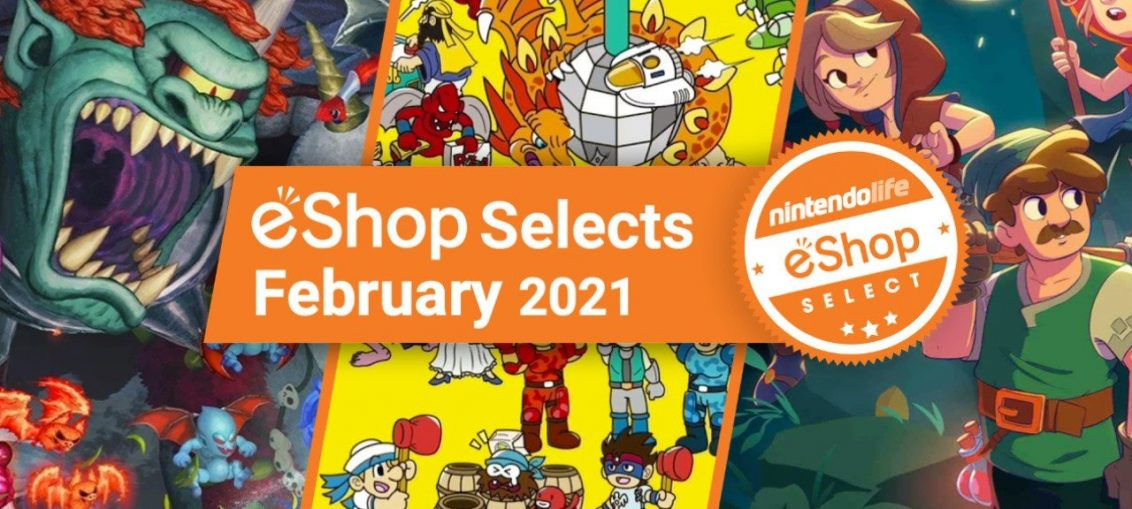 Feature: Nintendo Life eShop Selects - February 2021