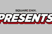 Square Enix Presents: Recapping All of Today's Gaming News