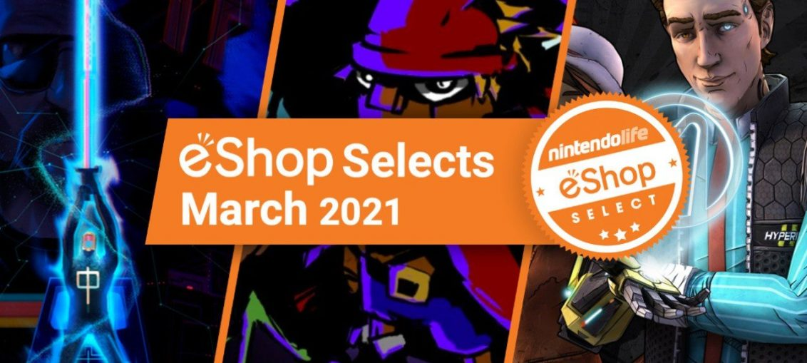 Feature: Nintendo Life eShop Selects - March 2021
