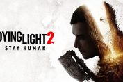 Dying Light 2 Stay Human Pre-Orders Available Now